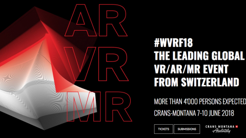 7 TO 10 JUNE 2018 – WORLD VR FORUM 2018 in Crans Montana, Switzerland
