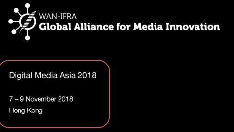 7 TO 9 NOVEMBER 2018 – Digital Media Asia in Hong Kong