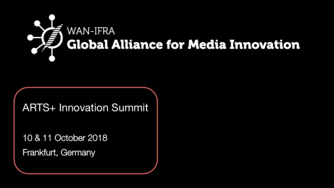 10 & 11 OCTOBER 2018 – ARTS+ Innovation Summit in Frankfurt, Germany