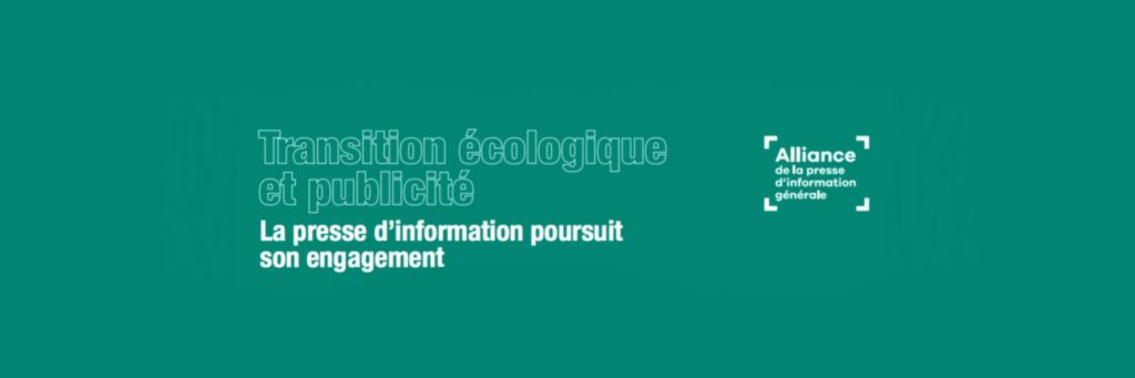 The blue image with white writing explains (in French) the Alliance Presse's environmental commitment, it says: Ecological transition and advertising - the news press continues its commitment